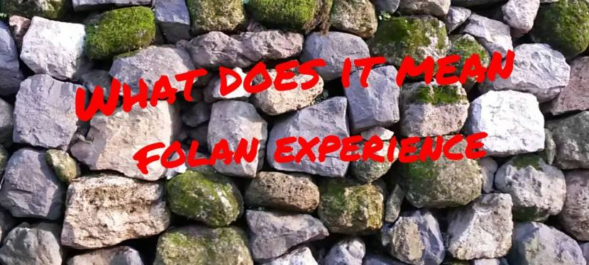 What does it mean Folan experience?